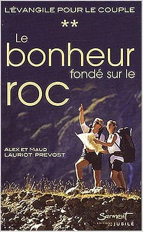 Lire des livres gratuits en ligne gratuitement sans téléchargement Le bonheur fondé sur le roc FB2