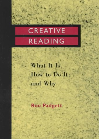 Creative Reading: What It Is, How to Do It, and Why