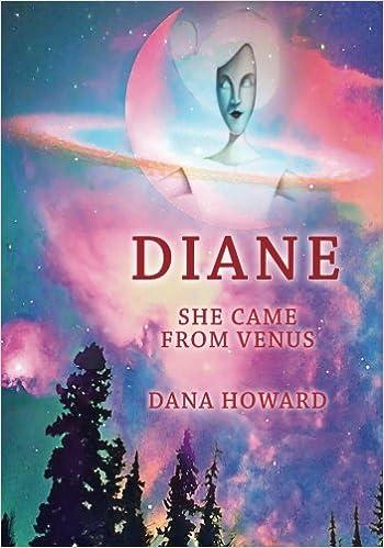 Amazon com: Diane: She Came From Venus (9781542408462): Dana