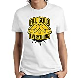 Women Rich Money All Gold Everything Cool Tshirt Funny