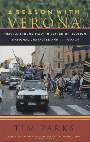 A Season With Verona: Travels Around Italy in Search of Illusion, National Characters