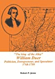 img - for The King of the Alley: William Duer : Politician, Entrepreneur, and Speculator 1768-1799 (Memoirs of the American Philosophical Society) (Memoirs of ... (Multi City Study of Urban Inequality) book / textbook / text book
