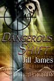 Dangerous Shift (Shifters of San Laura Book 1)