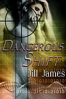 Dangerous Shift (Shifters of San Laura Book 1) by [James, Jill]