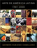 img - for Arte de America Latina 1981-2000 (Spanish Edition) book / textbook / text book
