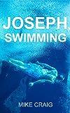 Joseph, Swimming