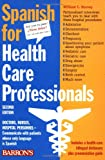 Spanish for Health Care Professionals, William Harvey, 0764111388