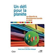 Un défi pour la planète: Les Objectifs de développement durable en débat (French Edition)