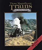 Those Magnificent Trains, Charles E. Ditlefsen, 1559121548
