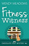 Fitness Witness (Chocolate Cozy Mystery) by  Wendy Meadows in stock, buy online here