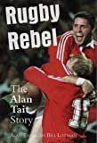 Rugby Rebel: The Alan Tait Story