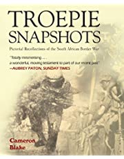 Troepie Snapshots: A Pictorial Recollection of the South African Border War