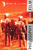 Philosophy Through Film, Mary M. Litch, 0415938767