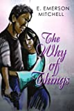 The Why of Things, E. Mitchell, 0595307698