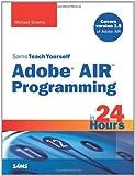 Sams Teach Yourself Adobe(r) AIR Programming in 24