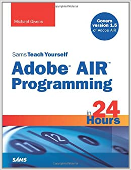 Sams Teach Yourself Adobe AIR Programming in 24 Hours (Sams Teach Yourself...in 24 Hours (Pdf))