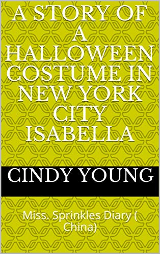 A Story of a Halloween Costume in New York City Isabella: Miss. Sprinkles Diary ( China) ()