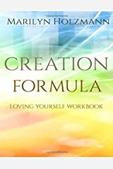 Creation Formula: Loving Yourself Workbook: Clarity Release Connection Paperback