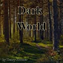 The Dark World Audiobook by Henry Kuttner Narrated by Jim Roberts