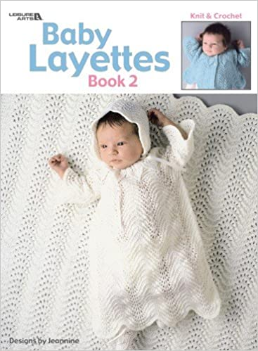 Baby Layettes Book 2 Leisure Arts 460 Jeannine Laroche