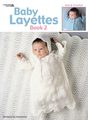 Baby Layettes Book 2 Leisure Arts 460 Jeannine Laroche