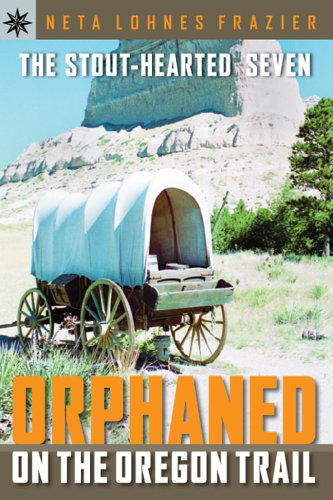 Download Sterling Point Books®: The Stout-Hearted Seven: Orphaned on the Oregon Trail pdf
