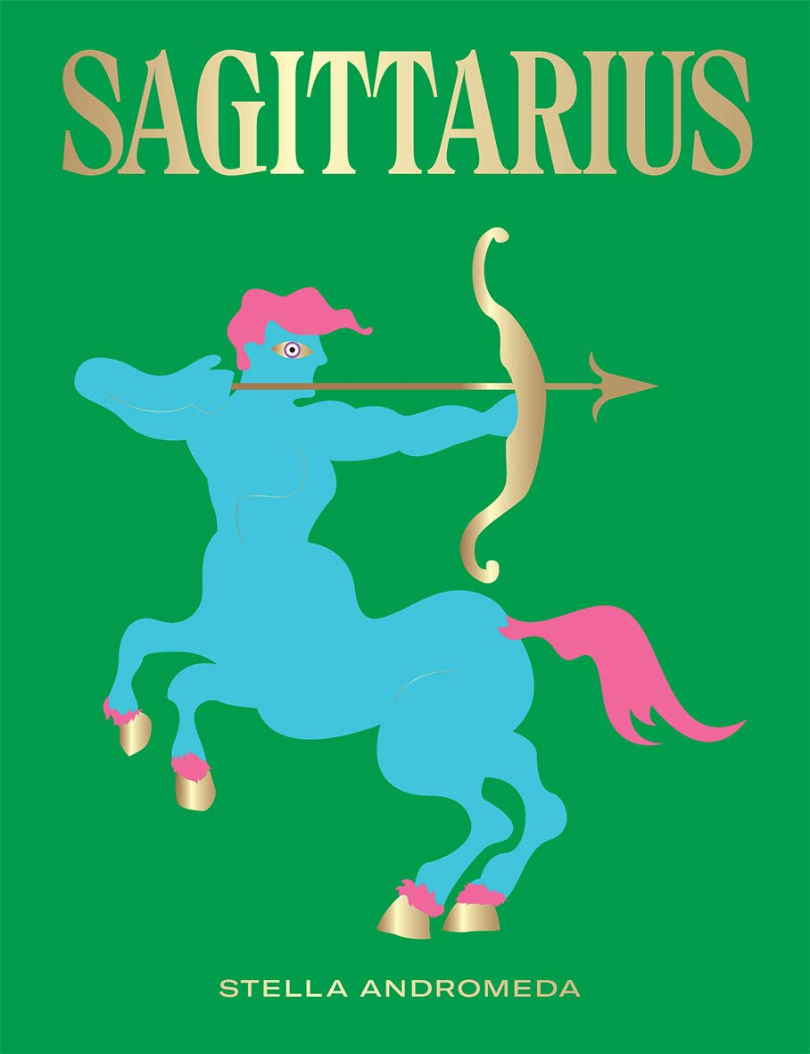Sagittarius: Harness the Power of the Zodiac (astrology, star sign) (Seeing Stars)