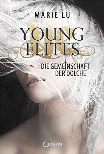 Young Elites - Die Gemeinschaft der Dolche Gebundenes Buch – 16. Januar 2017 Marie Lu Sandra Knuffinke Jessika Komina Loewe