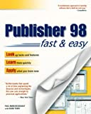 Publisher 98 Fast and Easy, Paul Marchesseault, 0761515135