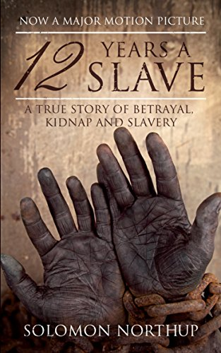 12 Years a Slave: True story of an African-American who was