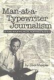 Man-at-a-Typewriter Journalism, Elliot Marple, 0967026105