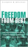 Freedom from Debt, Jacques B. Gelinas, 1856495868