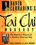 David Carradine's Tai Chi Workout, David Carradine and David Nakahara, 0805037675