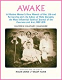 img - for Awake: A Moslem Woman's Rare Memoir of Her Life and Partnership with the Editor of Molla Nasreddin, the Most Influential Satirical Journal of the Caucasus and Iran, 1907-1931 book / textbook / text book