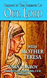 Praying in the Presence of Our Lord with Mother Teresa, Susan Conroy, 1592760716