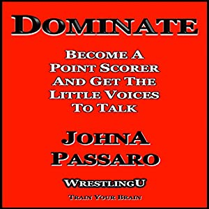 Dominate: Become a Point Scorer and Get the Little Voices to Talk Audiobook
