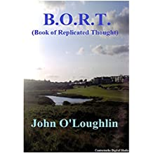 B.O.R.T.: (Book of Replicated Thought) (English Edition)