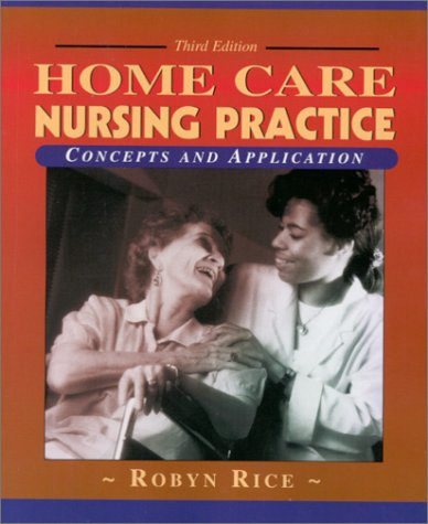 Home Care Nursing Practice: Concepts and Application