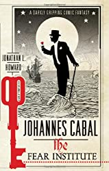 Johannes Cabal: The Fear Institute (Johannes Cabal 3)