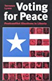 Voting for Peace : Postconflict Elections in Liberia, Lyons, Terrence, 0815753535