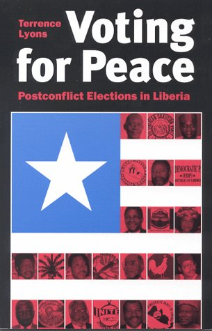 Voting for Peace: Postconflict Elections in Liberia (Studies in Foreign Policy)
