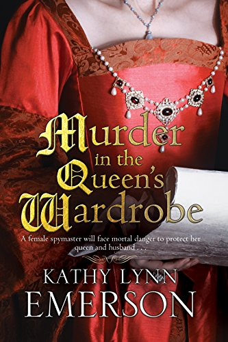 Murder in the Queen's Wardrobe: An Elizabethan Spy Thriller (A Mistress Jaffrey Mystery Book 1)