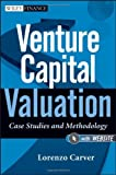 img - for Venture Capital Valuation: Case Studies and Methodology + Website (Wiley Finance) by Lorenzo Carver (27-Jan-2012) Hardcover book / textbook / text book