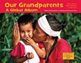 img - for Our Grandparents: A Global Album (Global Fund for Children) book / textbook / text book