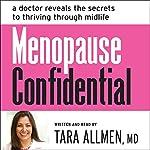 Menopause Confidential: A Doctor Reveals the Secrets to Thriving Through Midlife | Tara Allmen