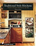 Modern Kitchen Design Traditional Style Kitchens: Modern Designs Inspired by the Past