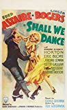 Shall We Dance Poster Movie E 11 x 17 Inches - 28cm x 44cm Fred Astaire Ginger Rogers Edward Everett Horton Eric Blore