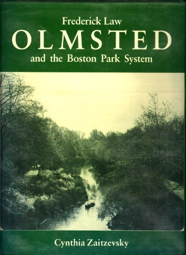 Frederick Law Olmsted and the Boston Park System (Belknap Press)