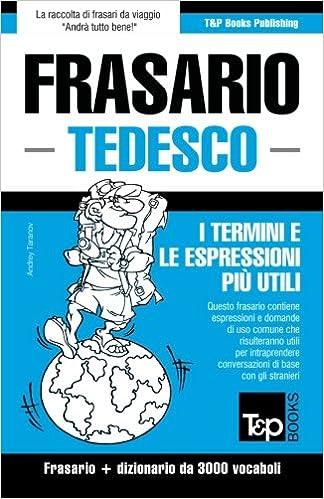 Book Frasario Italiano-Tedesco e vocabolario tematico da 3000 vocaboli