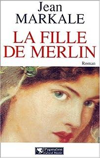 La fille de Merlin : roman